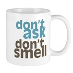 Don't Ask Don't Smell Mug