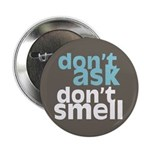 "Don't Ask Don't Smell 2.25"" Button (10 pack)"