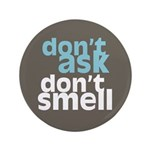 "Don't Ask Don't Smell 3.5"" Button (100 pack)"