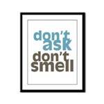 Don't Ask Don't Smell Framed Panel Print