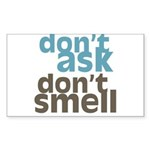 Don't Ask Don't Smell Rectangle Sticker