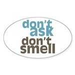 Don't Ask Don't Smell Oval Sticker (10 pk)