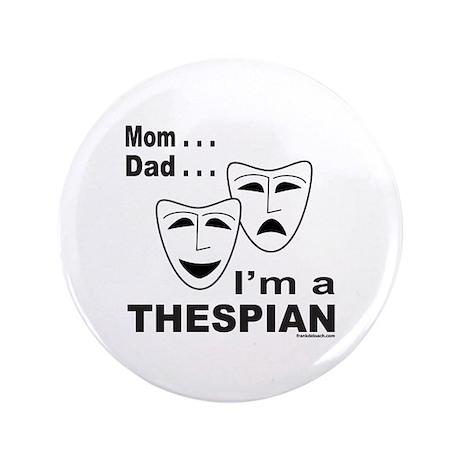 """ACTOR/ACTRESS/THESPIAN 3.5"""" Button"""