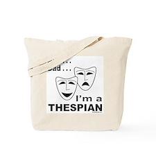 ACTOR/ACTRESS/THESPIAN Tote Bag