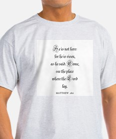 MATTHEW  28:6 Ash Grey T-Shirt