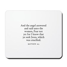 MATTHEW  28:5 Mousepad