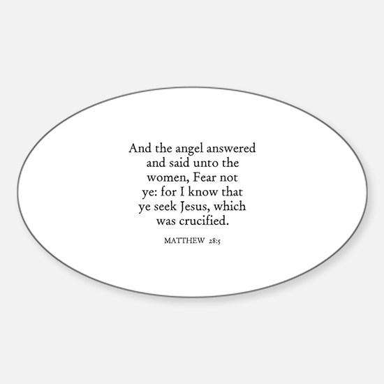 MATTHEW 28:5 Oval Decal