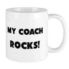 MY Coach ROCKS! Mug