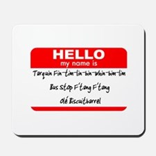 HELLO my name is Tarquin Mousepad
