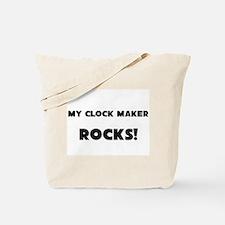 MY Clock Maker ROCKS! Tote Bag
