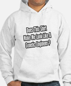 """Look Like Genetic Engineer?"" Hoodie"