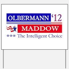 olbermann maddow 2012 Yard Sign