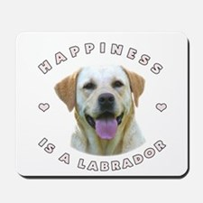 Happiness is a Labrador! Mousepad