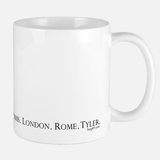 Paris. London. Rome. Tyler.