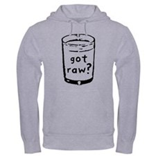 got raw? Hoodie