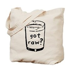 got raw? Tote Bag