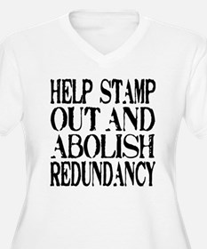 Stamp Out Redundancy T-Shirt