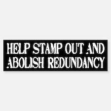 Stamp Out Redundancy Bumper Bumper Bumper Sticker