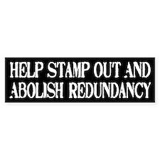 Stamp Out Redundancy Bumper Bumper Sticker
