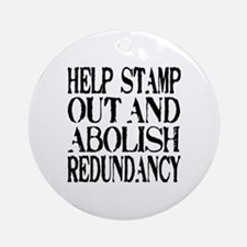 Stamp Out Redundancy Ornament (Round)