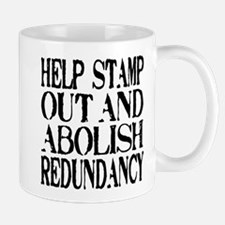 Stamp Out Redundancy Mug