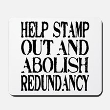 Stamp Out Redundancy Mousepad