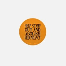 Stamp Out Redundancy Mini Button