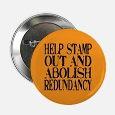 """Stamp Out Redundancy 2.25"""" Button (10 pack)"""