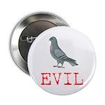 """Evil Pigeon 2.25"""" Button"""