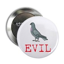 "Evil Pigeon 2.25"" Button"
