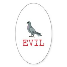 Evil Pigeon Oval Decal