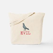 Evil Pigeon Tote Bag