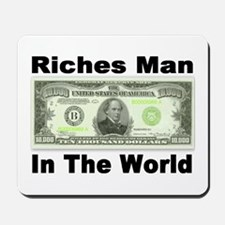 Riches Man In The World Mousepad