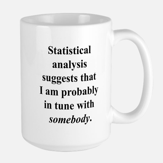 Statistically in Tune . . . Large Mug
