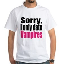 Sorry, I only date vamps Shirt