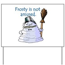 Frosty is not amused Yard Sign
