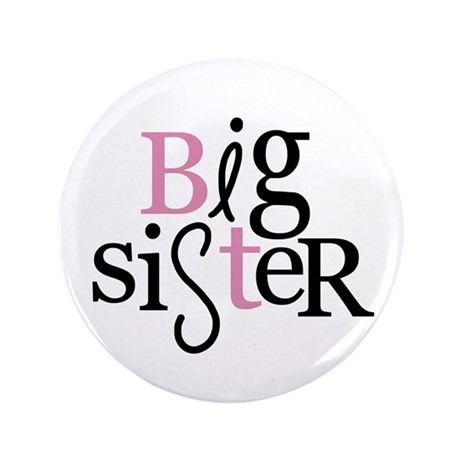 "Big Sister - mixed type color 3.5"" Button"