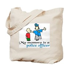 My mommy is a police officer Tote Bag