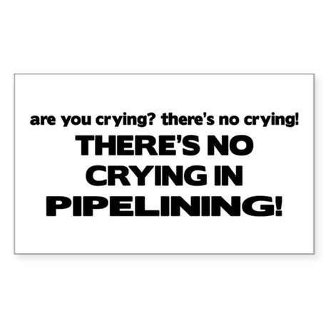 There's No Crying in Pipelining Sticker (Rectangle