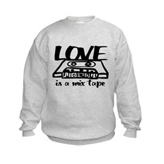Love is a Mix Tape Sweatshirt