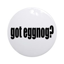 Got Eggnog? Ornament (Round)