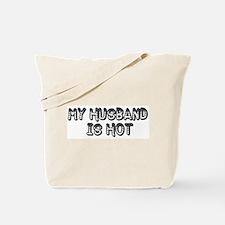 Cute My husband is hot Tote Bag