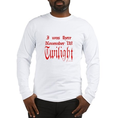 Twilight November 08 I was there Long Sleeve T-Shi