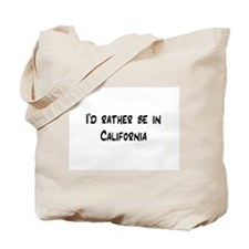I'd Rather Be In California Tote Bag