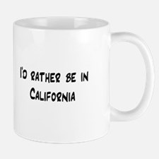 I'd Rather Be In California Mug