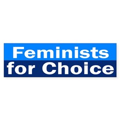 Feminists for Choice (bumper sticker)
