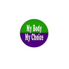 My Body My Choice 1 Inch (10 Buttons)