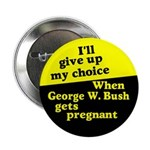 Give Up My Choice? Button