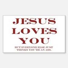 Jesus Love You, But... Rectangle Decal