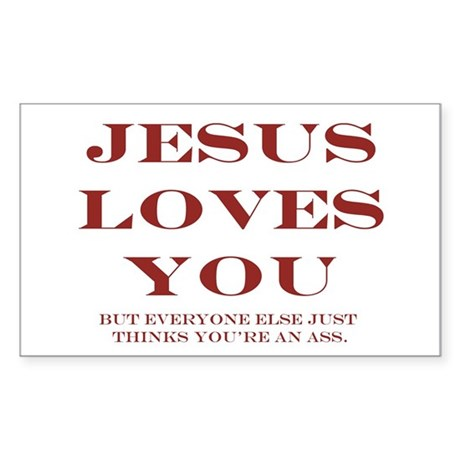 Jesus Love You, But... Rectangle Sticker